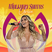 Walkyria Santos Única (Ao Vivo) by Walkyria Santos