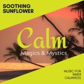 Soothing Sunflower - Music for Inner Calmness de Various Artists