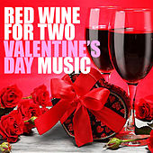 Red Wine For Two Valentine's Day Music di Various Artists