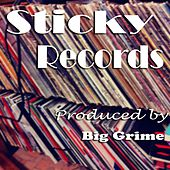 Sticky Records by Big Grime