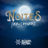 Noites Traiçoeiras von Roupa Nova