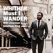 Whither Must I Wander by Will Liverman