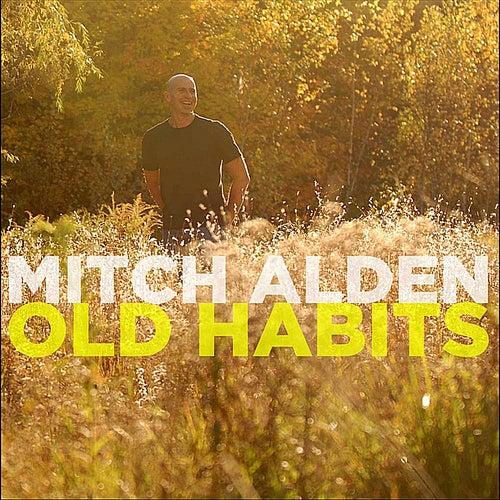 Old Habits by Mitch Alden