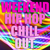 Weekend Hip Hop Chill Out von Various Artists