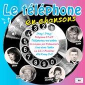 Le téléphone en chansons van Various Artists