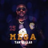Mega by Yan Dollar