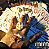 Diamonds & Rose Gold von Du Damage