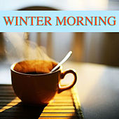 Winter Morning by Various Artists