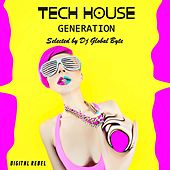 Tech House Generation (Selected by Dj Global Byte) von Various Artists