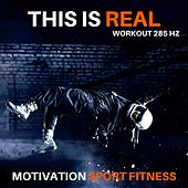 This Is Real (Workout 285) de Motivation Sport Fitness