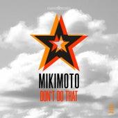Don't Do That de Miki Moto