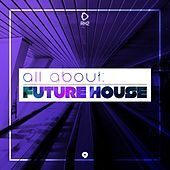 All About: Future House, Vol. 9 de Various Artists
