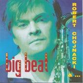 Big Beat de Robert Chojnacki