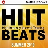 Hiit Beats Summer 2019 (140 Bpm - 32 Count Unmixed High Intensity Interval Training Workout Music Ideal for Gym, Jogging, Running, Cycling, Cardio and Fitness) de HIIT Beats
