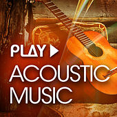 Play: Acoustic Music by Various Artists
