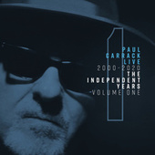 Paul Carrack Live: The Independent Years, Vol. 1 (2000 - 2020) by Paul Carrack