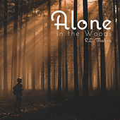 Alone in the Woods by E.L. Mahon