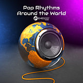 Pop Rhythms Around the World by Various Artists