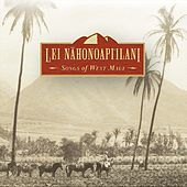 Lei Nahonoapi`ilani: Songs of West Maui by Various Artists