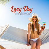 Lazy Day on a Sunny Day by Various Artists