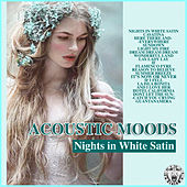 Nights in White Satin de Acoustic Moods