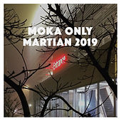 Martian 2019 by Moka Only