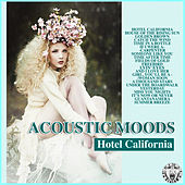 Hotel California von Acoustic Moods