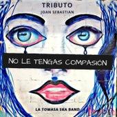 No Le Tengas Compasión de La Tomasa Ska Band