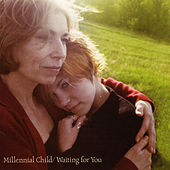 Millennial Child / Waiting for You by Holly Brook Generations