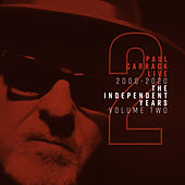 Paul Carrack Live: The Independent Years, Vol. 2 (2000 - 2020) von Paul Carrack