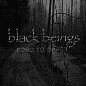 Road To Death by Black Beings