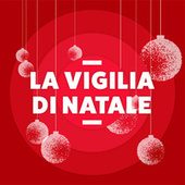 La Vigilia di Natale di Various Artists