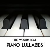 The World's Best Piano Lullabies (Gentle Piano Instrumentals) by Piano Lullaby Nursery Rhymes - Baby Sleep