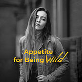 Appetite for Being Wild de Various Artists