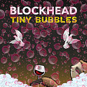 Tiny Bubbles de Blockhead