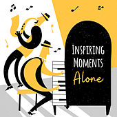 Inspiring Moments Alone by Various Artists