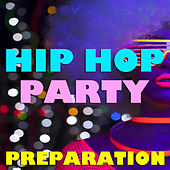 Hip Hop Party Preparation de Various Artists