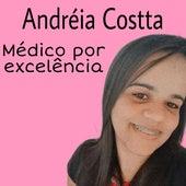 Médico por Excelência de Andréia Costta