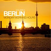 Berlin - Monday Morning Hours, Vol. 6 de Various Artists