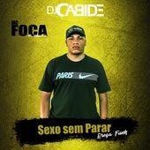 Sexo Sem Parar (Brega Funk) de DJ Cabide