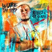 Work Too Hard (feat. GT Garza) von Kielo