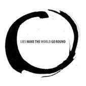 Lies Make the World Go Round de Kal
