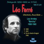 Léo ferré - libertaire, anarchiste... - intégrale 1952-1962 - Vol. 6 à 8 : les années