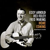 Home Coming von Eddy Arnold, Red Foley, Fred Waring