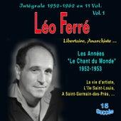 Léo ferré - libertaire, anarchiste... - intégrale 1952-1962 - Vol. 1 : Les années