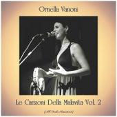 Le Canzoni Della Malavita Vol. 2 (All Tracks Remastered) de Ornella Vanoni