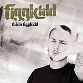 This Is Figgkidd von Figgkidd