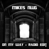 On My Way (Radio Edit) by Mikes NWG