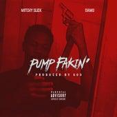 Pump Fakin' von Mitchy Slick