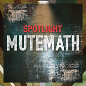 Spotlight by Mutemath